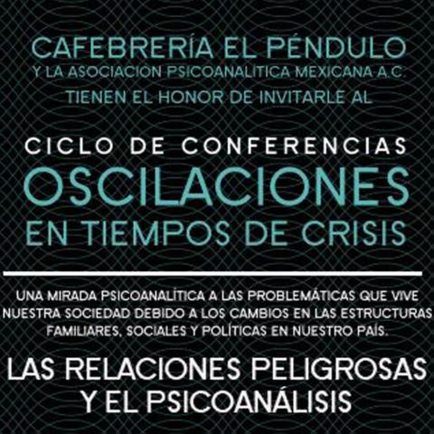 LAS RELACIONES PELIGROSAS Y EL PSICOANÁLISIS