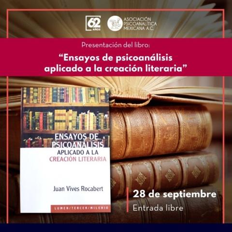 """Presentación del libro """"Ensayos de psicoanálisis aplicado a la creación literaria"""" del Dr. Juan Vives Rocabert"""