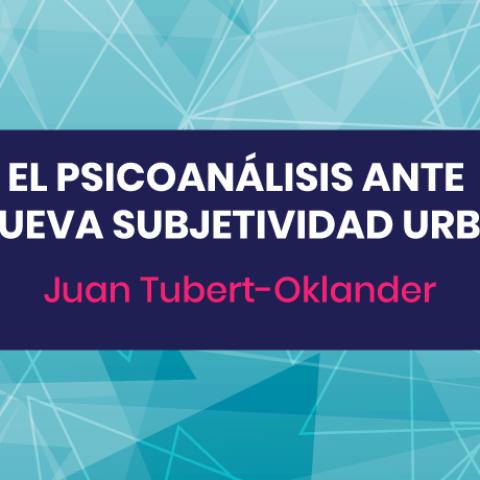 El psicoanálisis ante la nueva subjetividad urbana