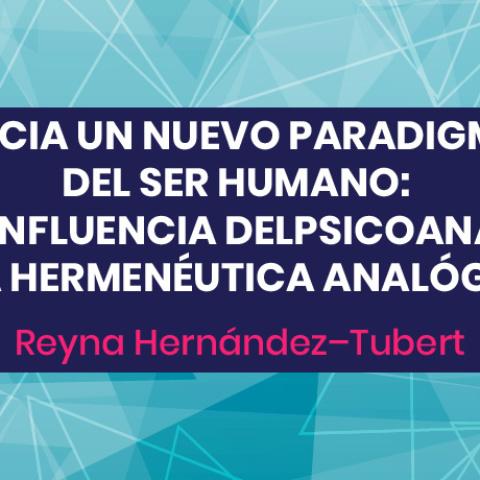 Hacia un nuevo paradigma del ser humano: la confluencia del psicoanálisis y la hermenéutica analógica