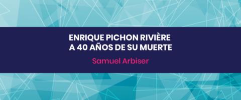 Enrique Pichón Riviére a 40 años de su muerte