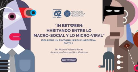 IN BETWEEN: habitando entre lo macro-social y lo micro-viral