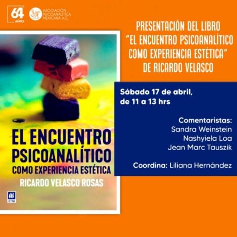 """Presentación del libro """"El encuentro Psicoanalítico como experiencia estética"""" de Ricardo Velasco"""
