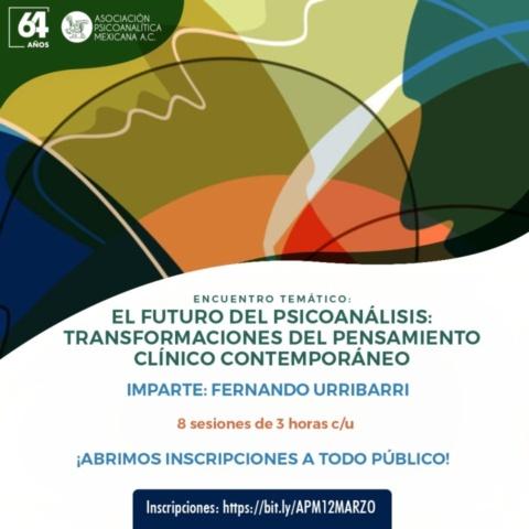 """Encuentro Temático: """"El futuro del psicoanálisis: transformaciones del pensamiento clínico contemporáneo"""""""