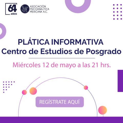 Plática informativa del Centro de Estudios de Posgrado