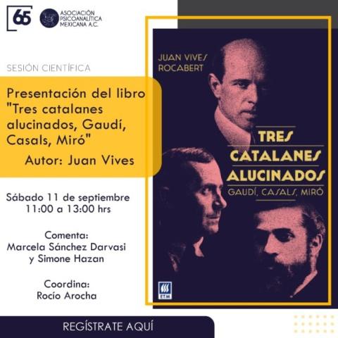 """Sesión científica Presentación del libro """"Tres catalanes alucinados, Gaudí, Casals, Miró"""""""